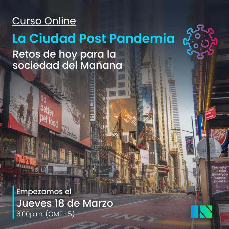 Curso La Ciudad Post Pandemia